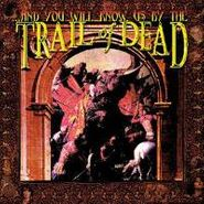 ...And You Will Know Us By The Trail Of Dead, ...And You Will Know Us By The Trail Of Dead (CD)