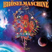 Bröselmaschine, Elegy (CD)