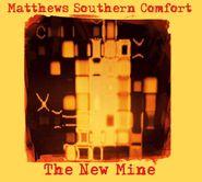 Matthews' Southern Comfort, The New Mine (CD)