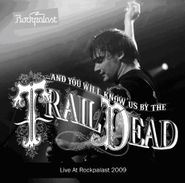 ...And You Will Know Us By The Trail Of Dead, Live At Rockpalast 2009 (CD)