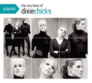 Dixie Chicks, Playlist: The Very Best Of The Dixie Chicks (CD)