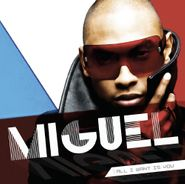 Miguel, All I Want Is You (CD)