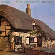 Clinic, Wheeltappers And Shunters (LP)