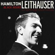 Hamilton Leithauser, Black Hours [Deluxe Edition] (LP)