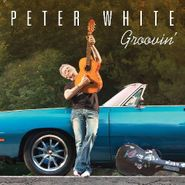 Peter White, Groovin' (CD)