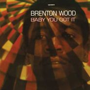 Brenton Wood, Baby You Got It (LP)