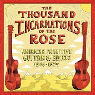 Various Artists, The Thousand Incarnations Of The Rose: American Primitive Guitar & Banjo 1963-1974 (CD)