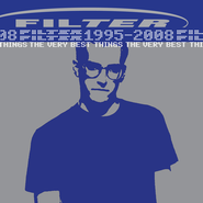 Filter, The Very Best Things 1995-2008 (CD)