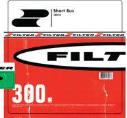 Filter, Short Bus (LP)