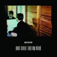 Susto, Ever Since I Lost My Mind (LP)