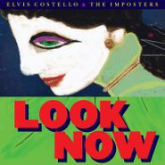 Elvis Costello and the Imposters, Look Now [Deluxe Red Vinyl] (LP)