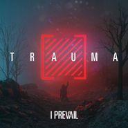I Prevail, Trauma (CD)