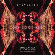 "Sylvester, I Need Somebody To Love Tonight [Remixes] (12"")"