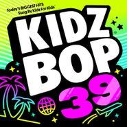 Kidz Bop Kids, Kidz Bop 39 (CD)
