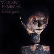 Violent Femmes, Hallowed Ground [Record Store Day Green Vinyl] (LP)
