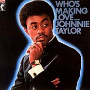 Johnnie Taylor, Who's Making Love... (LP)