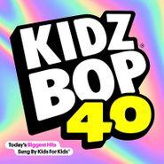 Kidz Bop Kids, Kidz Bop 40 (CD)