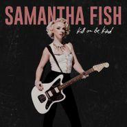 Samantha Fish, Kill Or Be Kind (CD)