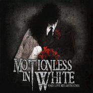 "Motionless In White, When Love Met Destruction EP (12"")"