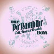 The Po' Ramblin' Boys, Toil, Tears & Trouble (LP)