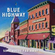 Blue Highway, Somewhere Far Away: Silver Anniversary (CD)