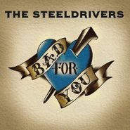 The Steeldrivers, Bad For You (CD)