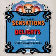 Various Artists, The Land Of Sensations & Delights: The Psych Pop Sounds Of White Whale Records 1965-1970 [Record Store Day] (LP)