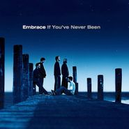 Embrace, If You've Never Been (LP)
