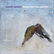 Sarah Jarosz, World On The Ground (LP)