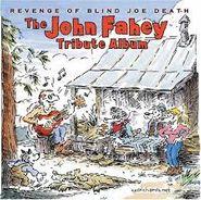 Various Artists, Revenge of Blind Joe Death: The John Fahey Tribute Album (CD)