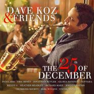Dave Koz, Dave Koz & Friends: The 25th Of December (CD)