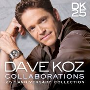 Dave Koz, Collaborations: 25th Anniversary Collection (CD)
