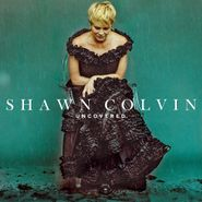 Shawn Colvin, Uncovered (LP)