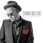Shawn Mullins, My Stupid Heart (CD)