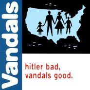 The Vandals, Hitler Bad, Vandals Good (LP)