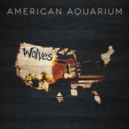 American Aquarium, Wolves (CD)