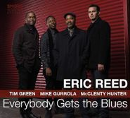 Eric Reed, Everybody Gets The Blues (CD)
