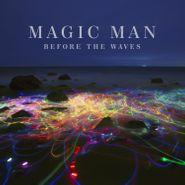 Magic Man, Before The Waves (LP)
