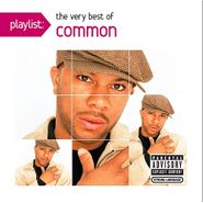 Common, Playlist: The Very Best Of Common (CD)