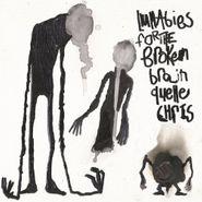 Quelle Chris, Lullabies For The Broken Brain (LP)