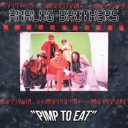 Analog Brothers, Pimp To Eat (CD)