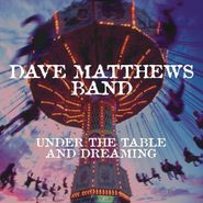 Dave Matthews Band, Under The Table & Dreaming (LP)