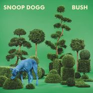 Snoop Dogg, Bush (LP)