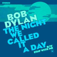 "bob dylan the night we called it a day 7"" record store day"