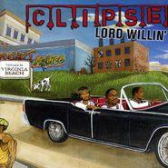 Clipse, Lord Willin' (CD)