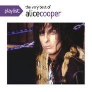 Alice Cooper, Playlist: The Very Best Of Alice Cooper (CD)
