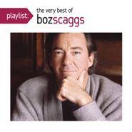 Boz Scaggs, Playlist: The Very Best Of Boz Scaggs (CD)