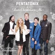 Pentatonix, That's Christmas To Me [Deluxe Edition] (CD)