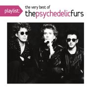 The Psychedelic Furs, Playlist: The Very Best Of The Psychedelic Furs (CD)