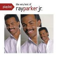 Ray Parker Jr., Playlist: The Very Best of Ray Parker Jr. (CD)